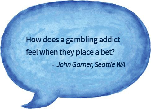 blue speech bubble with questions about how gambling feels