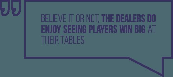 A quote regarding casino dealers