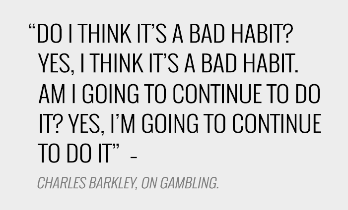 Charles Barkley quote on gambling