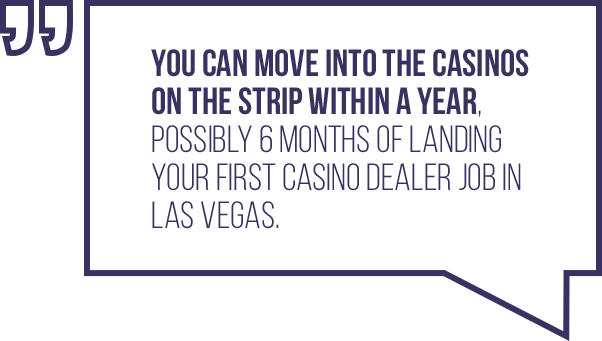 A quote regarding the working ladder of being a dealer at a casino in Vegas