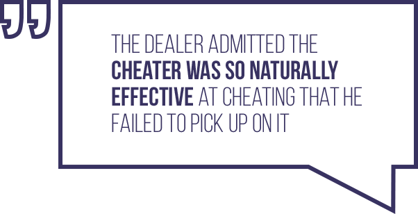 A quote regarding a dealers experience with a cheater