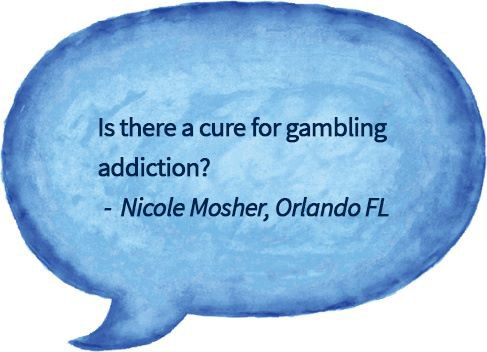 blue speech bubble with question about how to cure gambling addiction