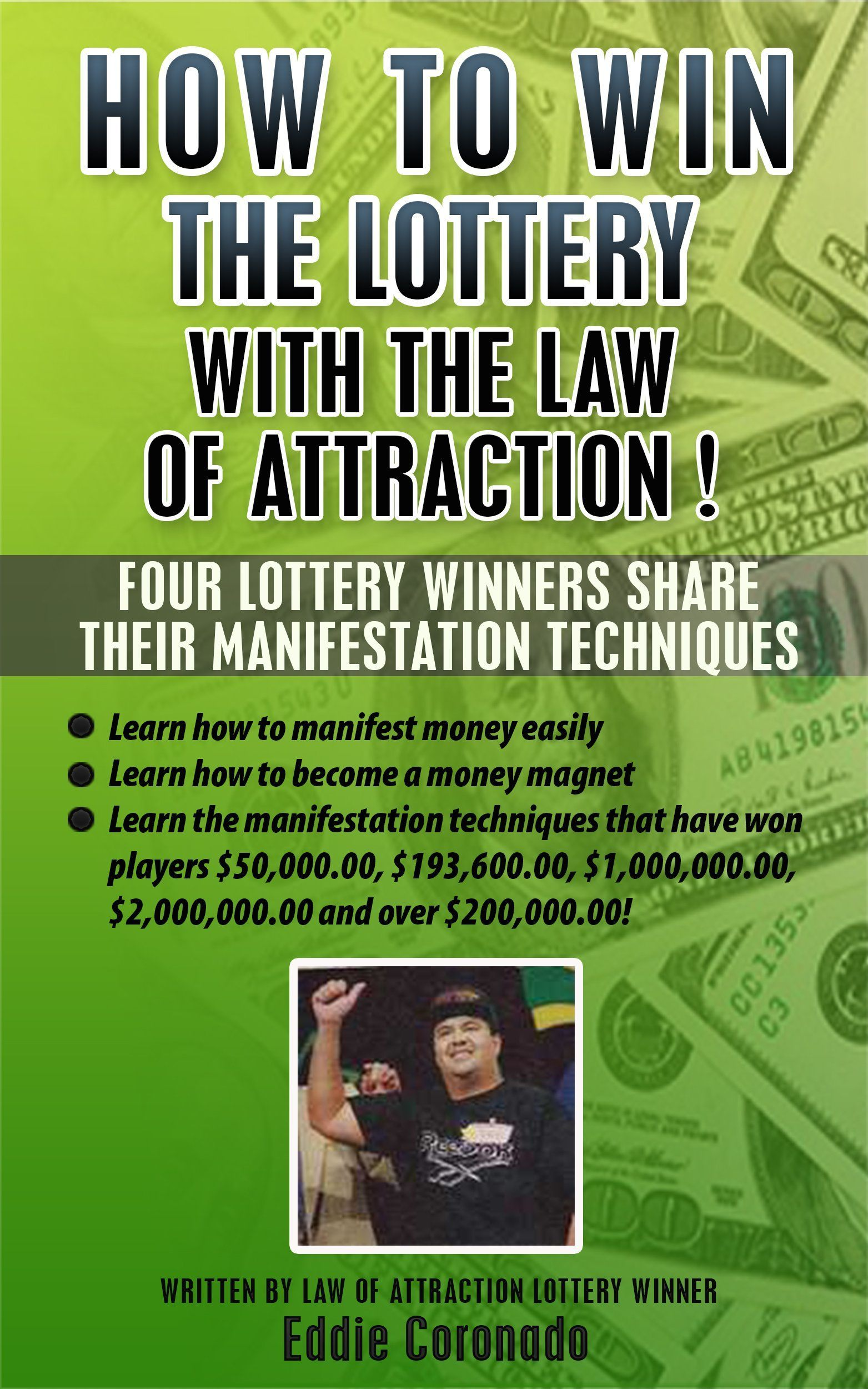 Eddie Coronado believes he's discovered the secret to winning the lottery, and though you might not become a millionaire by reading his book, it could improve your life.