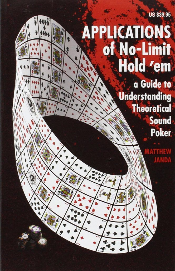 Applications of No-Limit Hold em – Matthew Janda