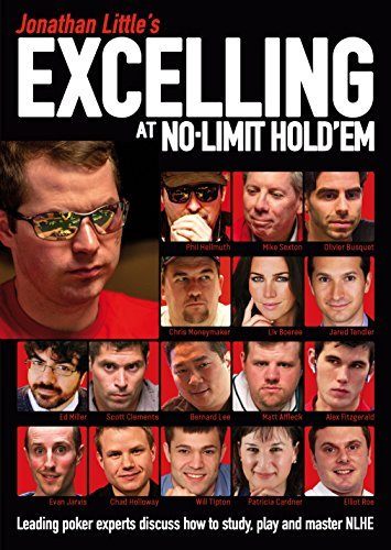 Excelling At No-Limit Hold'em –Jonathan Little