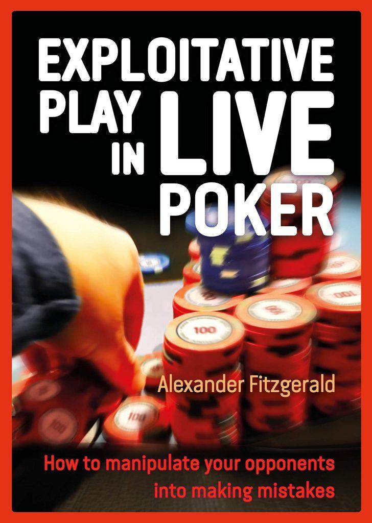 Exploitative Play in Live Poker - Alexander Fitzgerald
