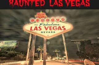 Vegas' Top 5 Most Haunted Locations