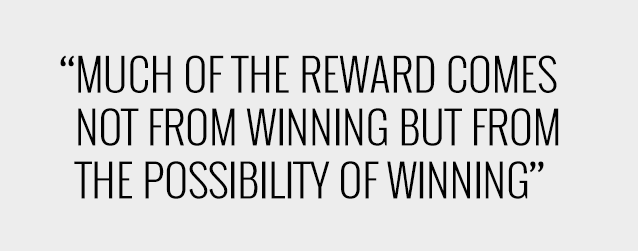quote describing gambler's addiction to the possibility of winning