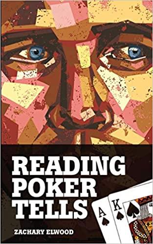 Reading Poker Tells – Zachary Elwood