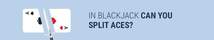 In blackjack can you split aces?