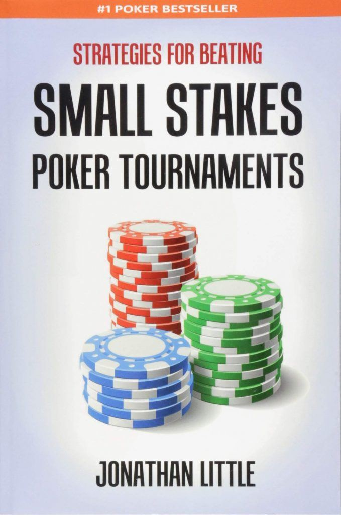 Strategies for Beating Small Stakes Poker Tournaments - Jonathan Little