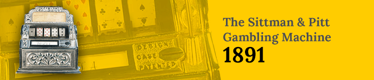 The Sittman & Pitt Gambling Machine on a yellow background