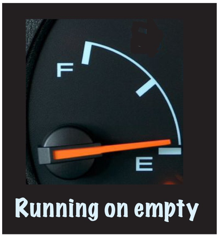 runing on empty
