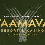 San Manuel Tribal Gaming Resort Rebrands to Yaamava' Resort & Casino