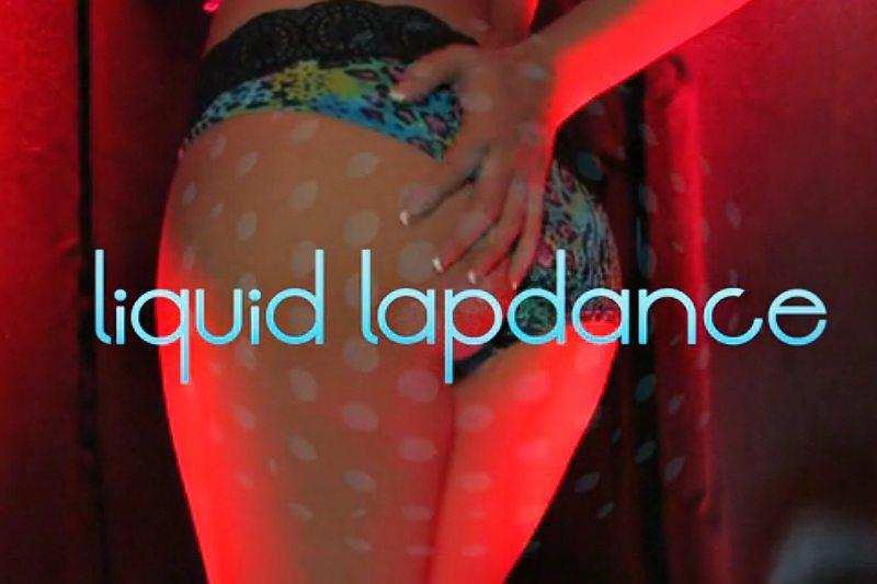 Liquid Lapdance